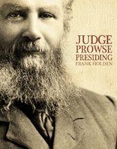 Judge Prowse Presiding (Frank Holden)