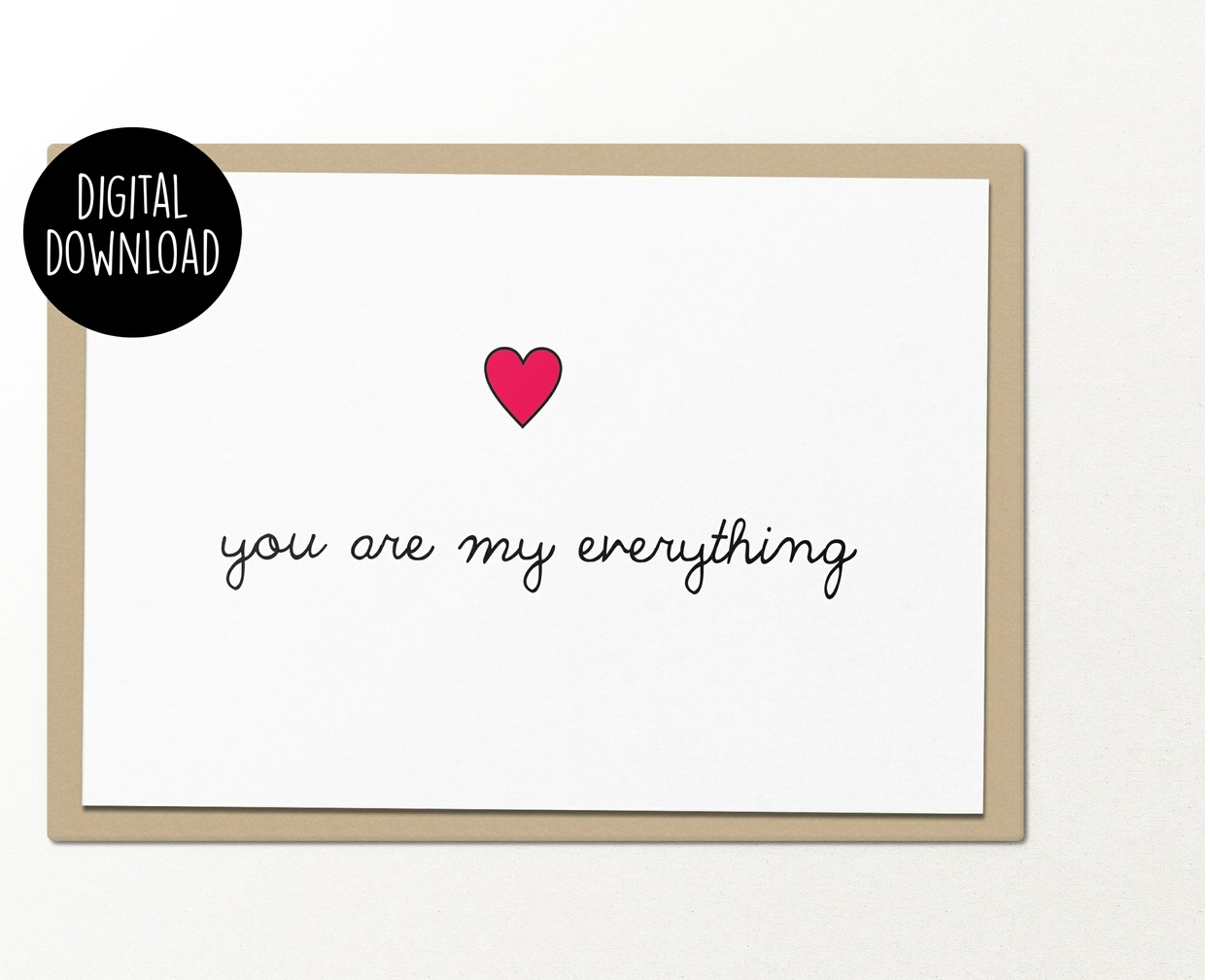 You are my everything printable greeting card