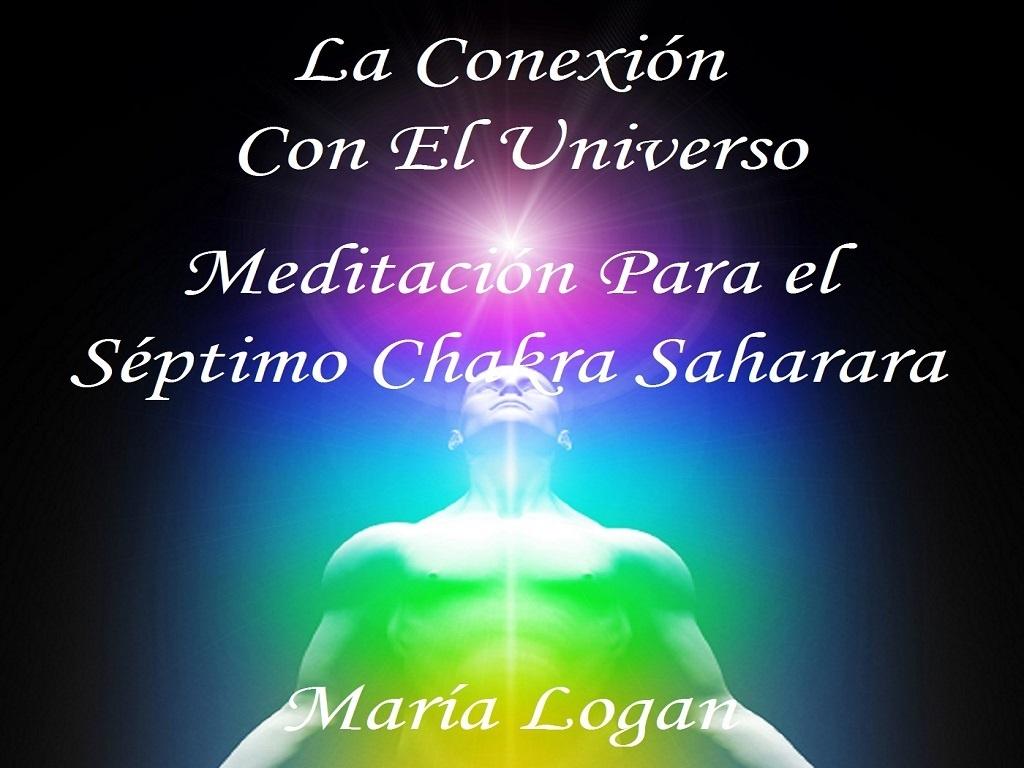 Meditación Para El Séptimo Chakra Saharara - La Conexión con el Universo