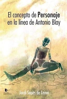 El concepto de personaje en la línea de Antonio Blay – Jordi Sapés de Lema –
