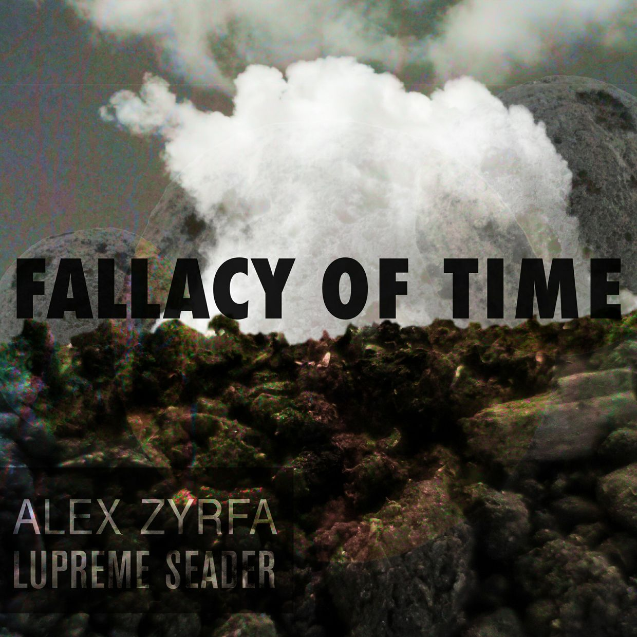 Alex Zyrfa & Lupreme Seader - Fallacy of Time