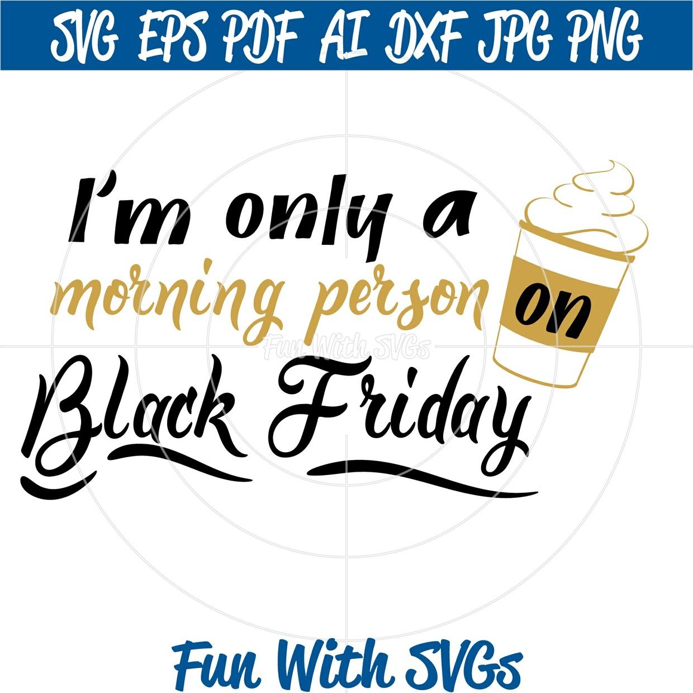 Black Friday T-Shirt Ideas, Morning Person, Mug Idea, SVG, PNG, EPS, DXF