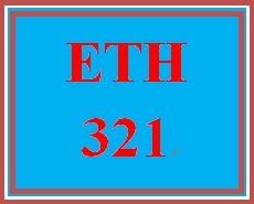 ETH 321 Entire Course