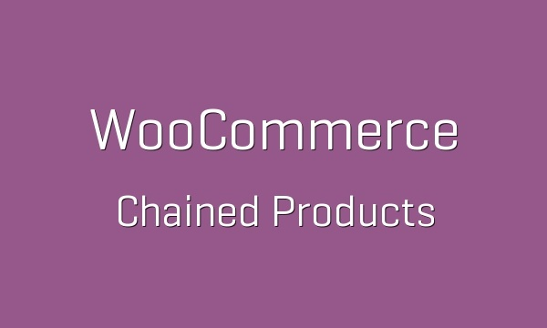 WooCommerce Chained Products 2.5.7 Extension