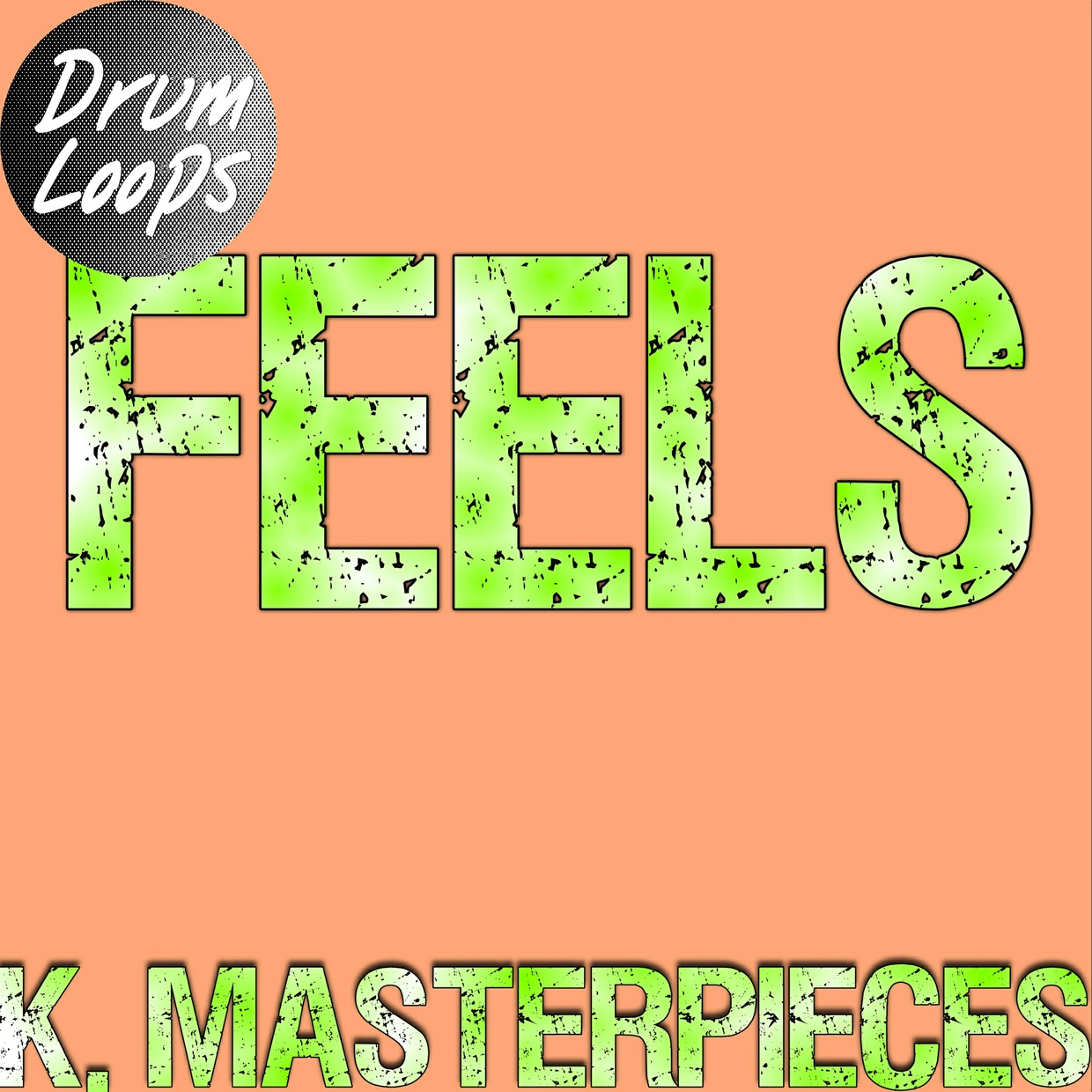 Feels - Drum Loops - Inspired by Calvin Harris, Pharrell Williams, Katy Perry & Big Sean