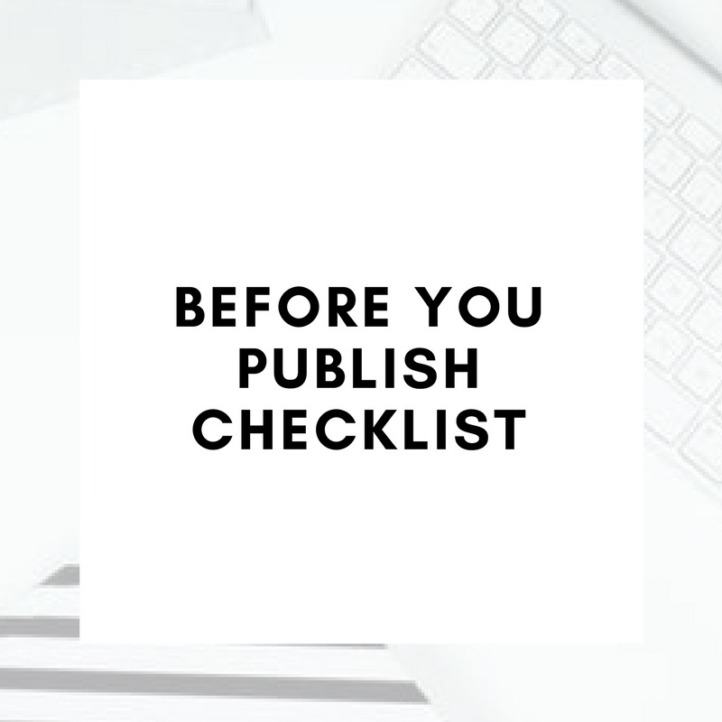BEFORE YOU PUBLISH CHECKLIST