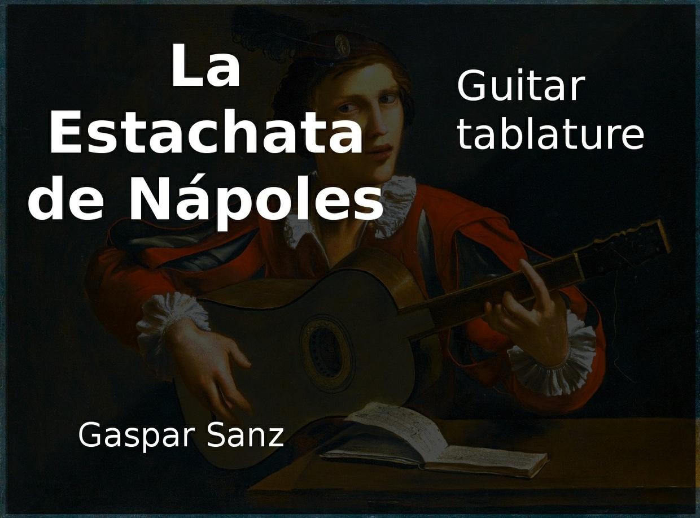 La Estachata de Napoles (Gaspar Sanz 1640 - 1710) - Acoustic guitar tablature
