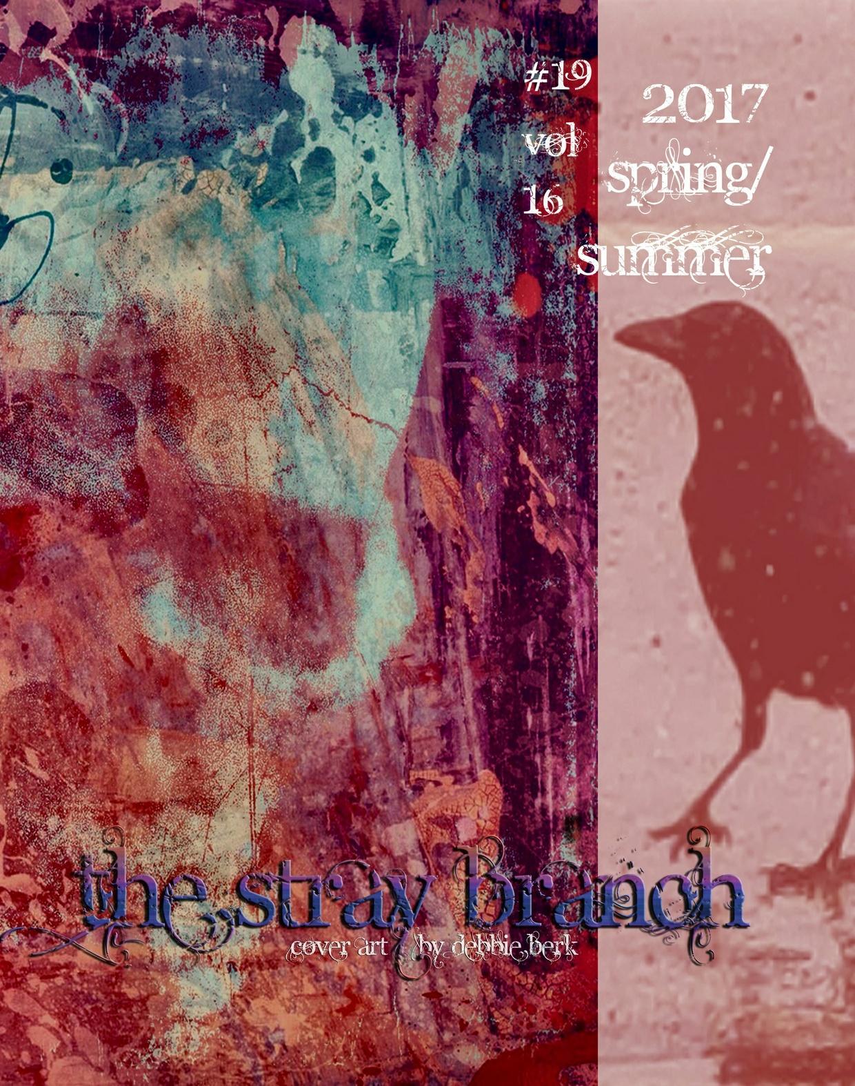 The Stray Branch Spring/Summer 2017 #19 Vol 16