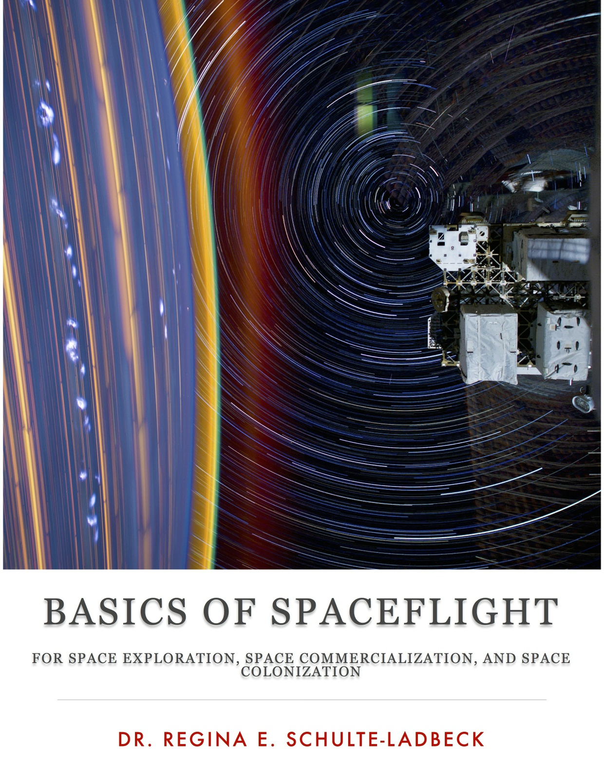 Basics of Spaceflight for Space Exploration, Space Commercialization, and Space Colonization