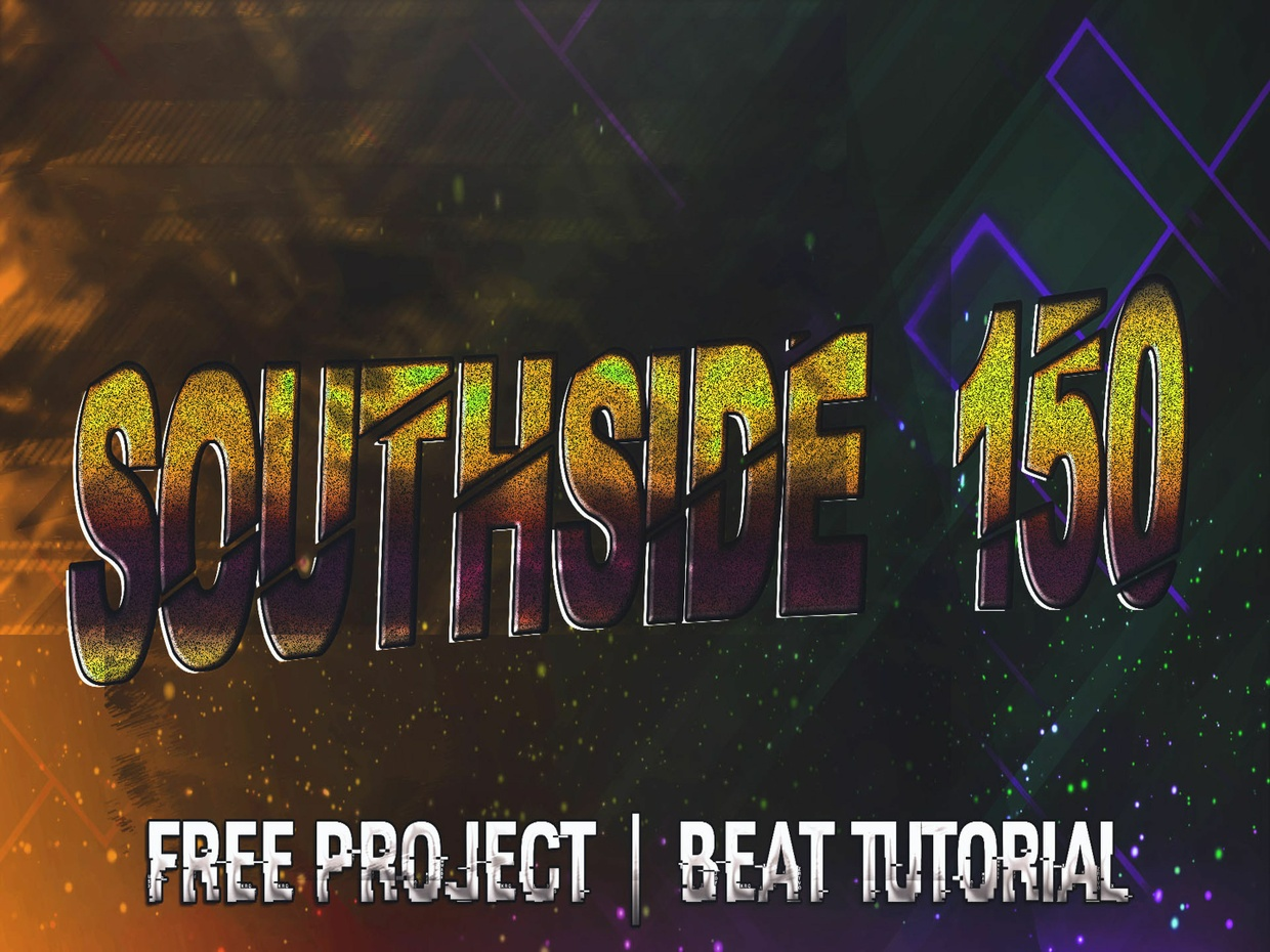 FREE PROJECT - SOUTHSIDE 150   FOR FL STUDIO 12
