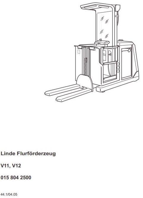 Linde Order Picker Truck Type 015: V11-04, V12-04 Operating Instructions (User Manual)
