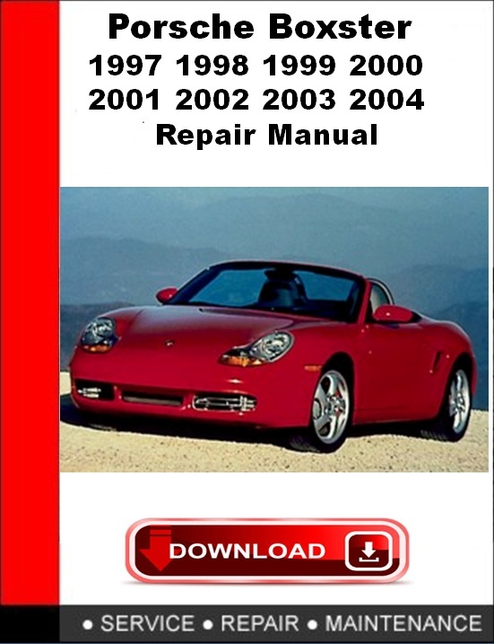 Porsche Boxster 986 1997 1998 1999 2000 2001 2002 2003 2004 Repair Manual