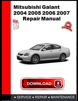 Mitsubishi Galant 2004 2005 2006 2007 Service  Repair Manual