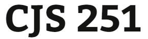 CJS 251 Entire Course
