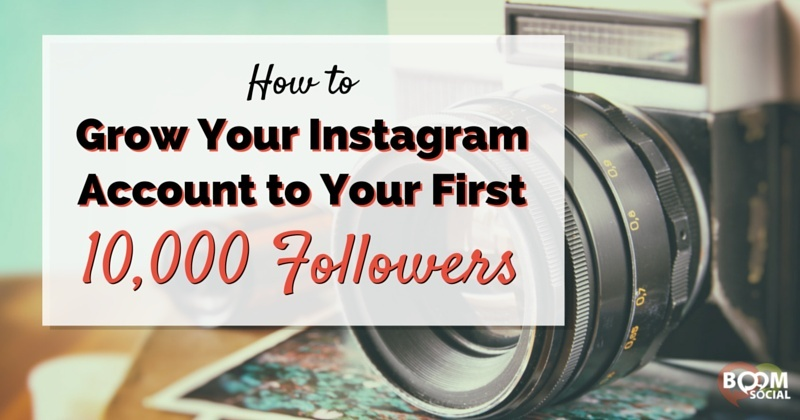 How to Gain Your First 10,000 Followers On Instagram