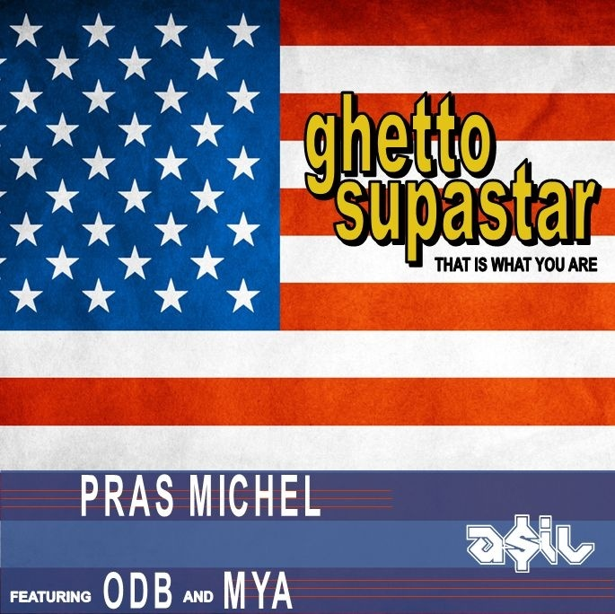 Pras Michel feat. ODB & Mya - Ghetto Superstar (ASIL Rework)