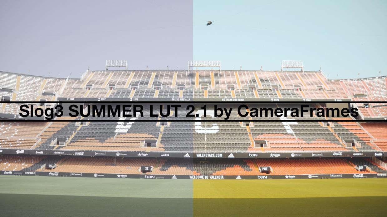 Slog3 Summer LUT 2.1 by CameraFrames