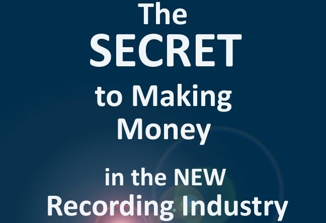 The Secret to Making Money in the New Recording Industry