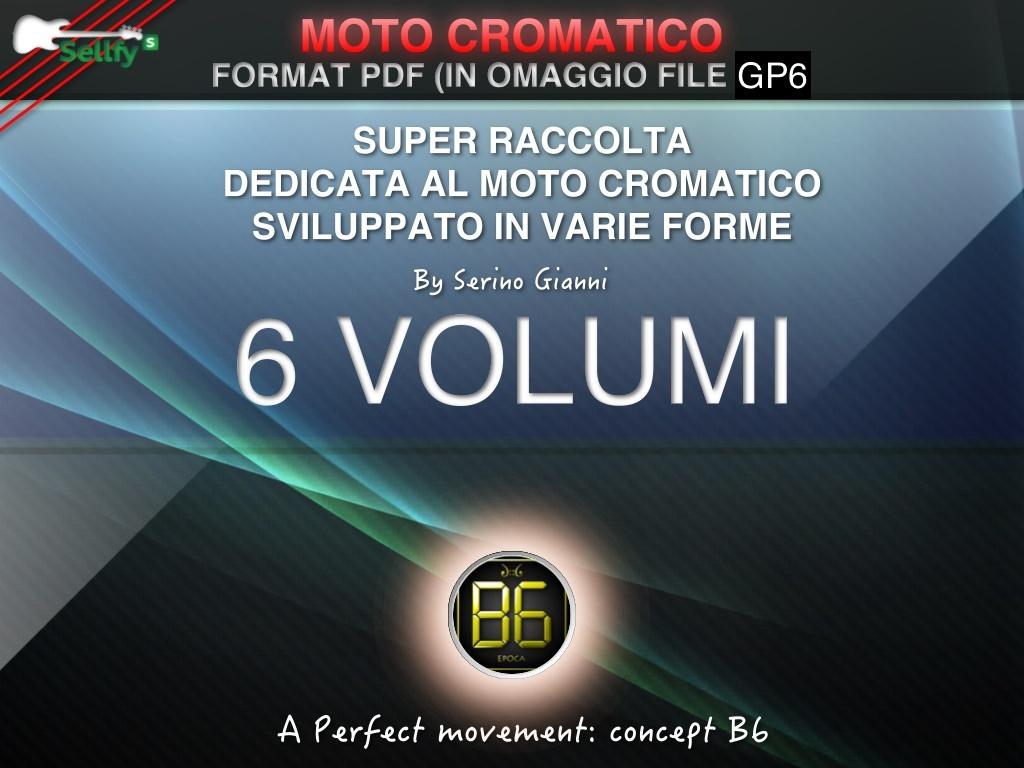 SUPER RACCOLTA - MOTO CROMATICO - FORMAT PDF (IN OMAGGIO FILE GP6)