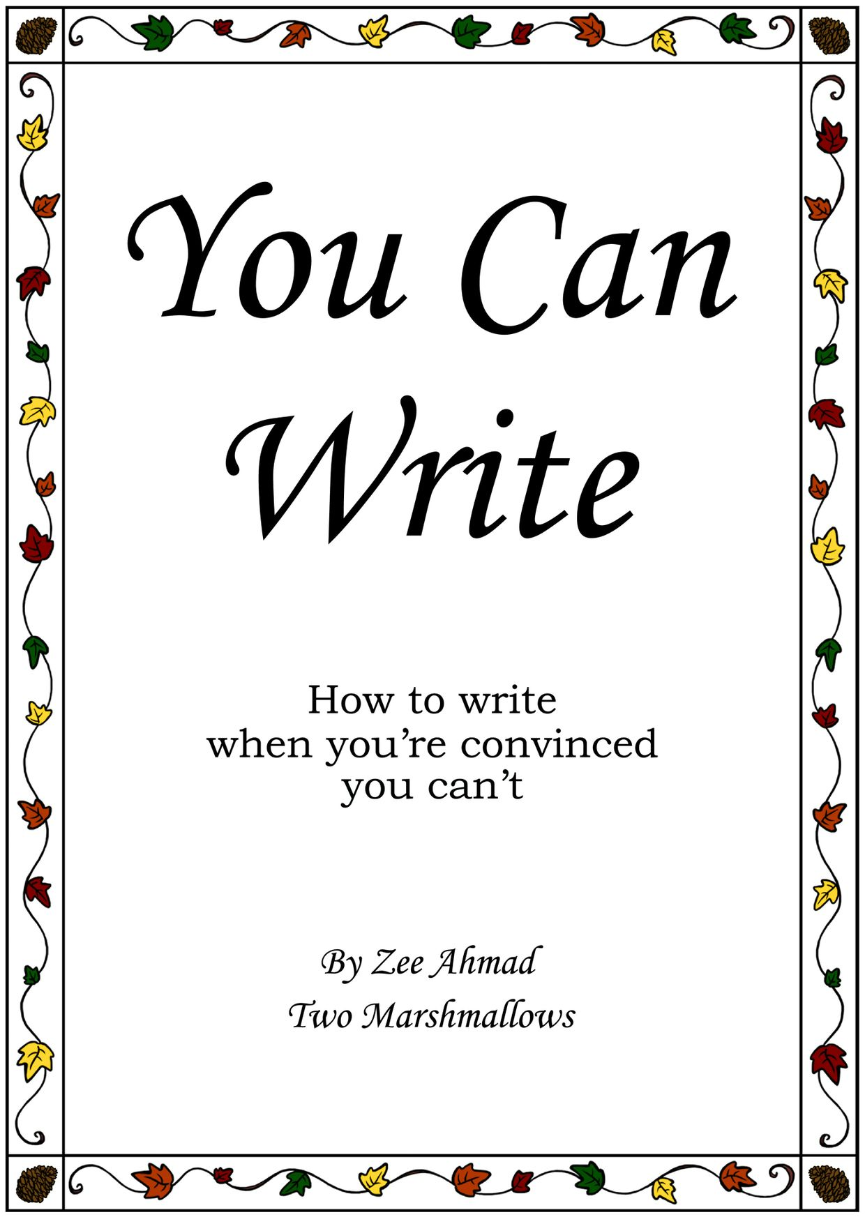 You Can Write - How to write when you're convinced you can't