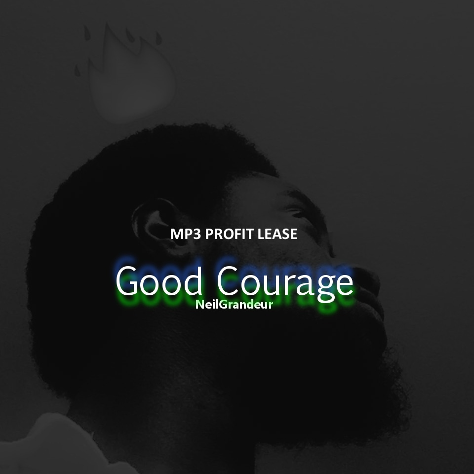 Good Courage [Produced by NeilGrandeur] - Mp3 Standard Lease