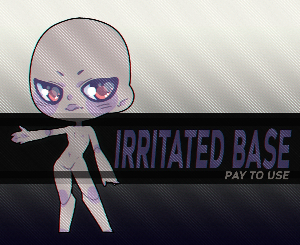 Irritated Base