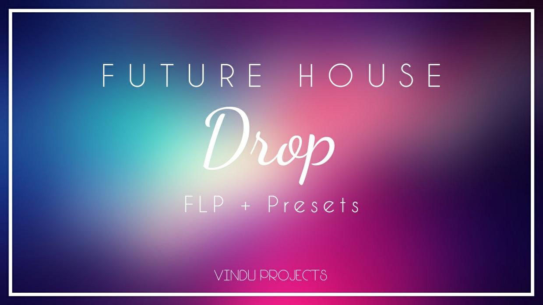 Future House DROP | Oliver Heldens/Don Diablo Styled FLP