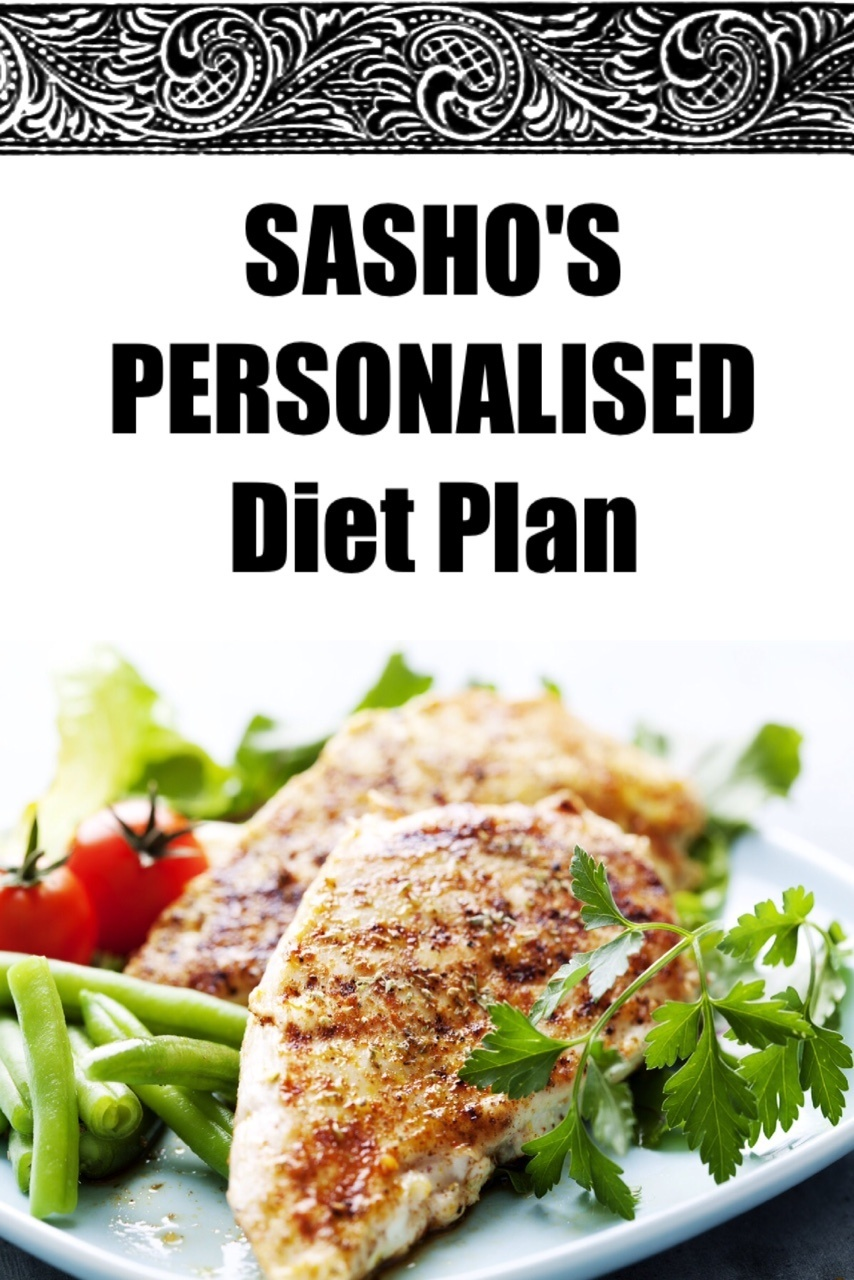 SASHO'S PERSONALISED Diet Plan