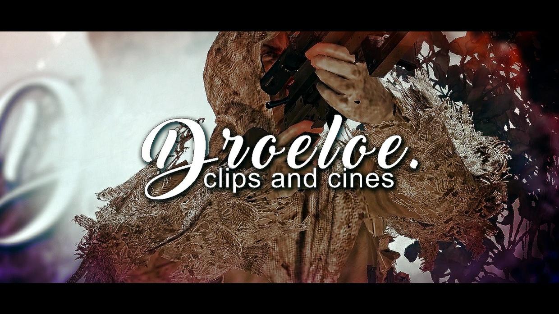 DROELOE (Clips & Cinematics)