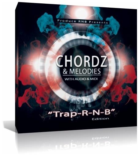 "Chordz & Melodies ""Trap-R-N-B"" Edition Vol.1"