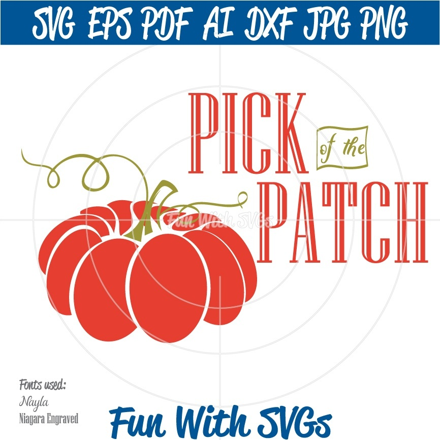 Pick of the Patch, Pumpkin SVG, Harvest, Harvest Table, Fall SVG, Fall Decor, SVG Files