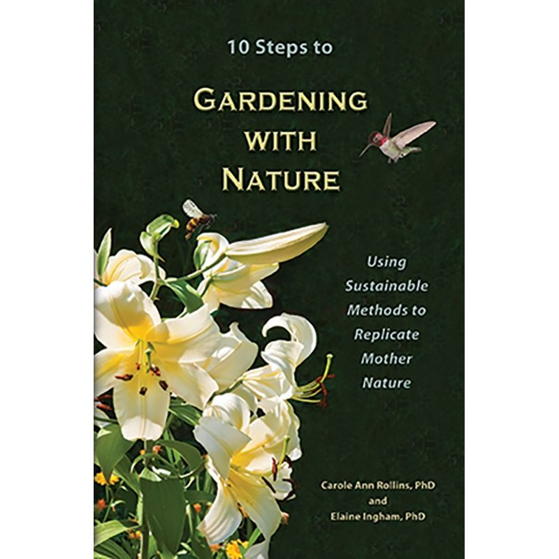 10 Steps To Gardening With Nature: Using Sustainable Methods To Replicate Mother Nature