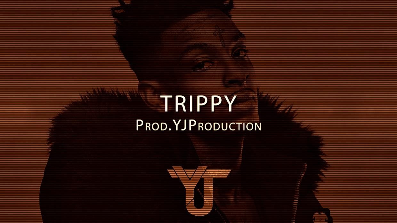 TRIPPY   YJ Production