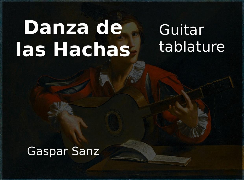 Danza De Las Hachas (Gaspar Sanz 1640 - 1710) - Acoustic guitar tablature (PDF)