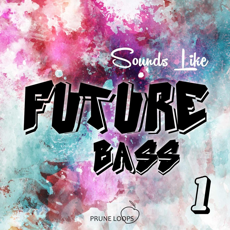Sounds Like Future Bass Vol 1