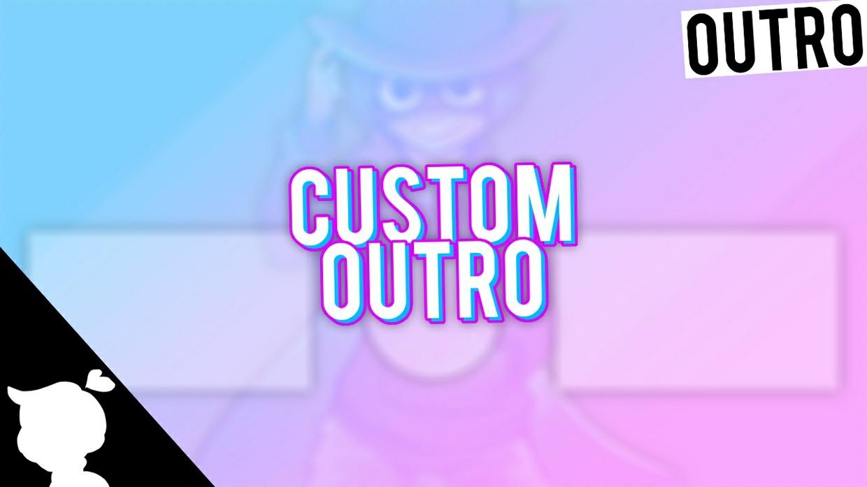Custom Outro