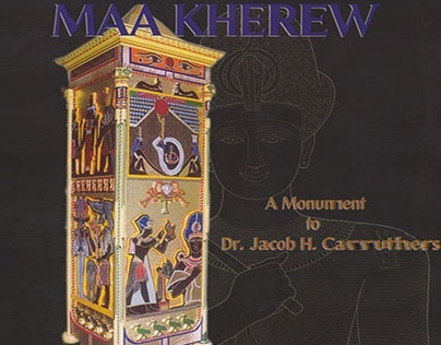 Maa Kherew: A Monument to Jacob H. Carruthers