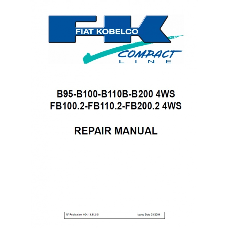Fiat Kobelco B95-B100-B110B-B200 4WS FB100.2-FB110.2-FB200.2 4WS Service Repair Manual PDF