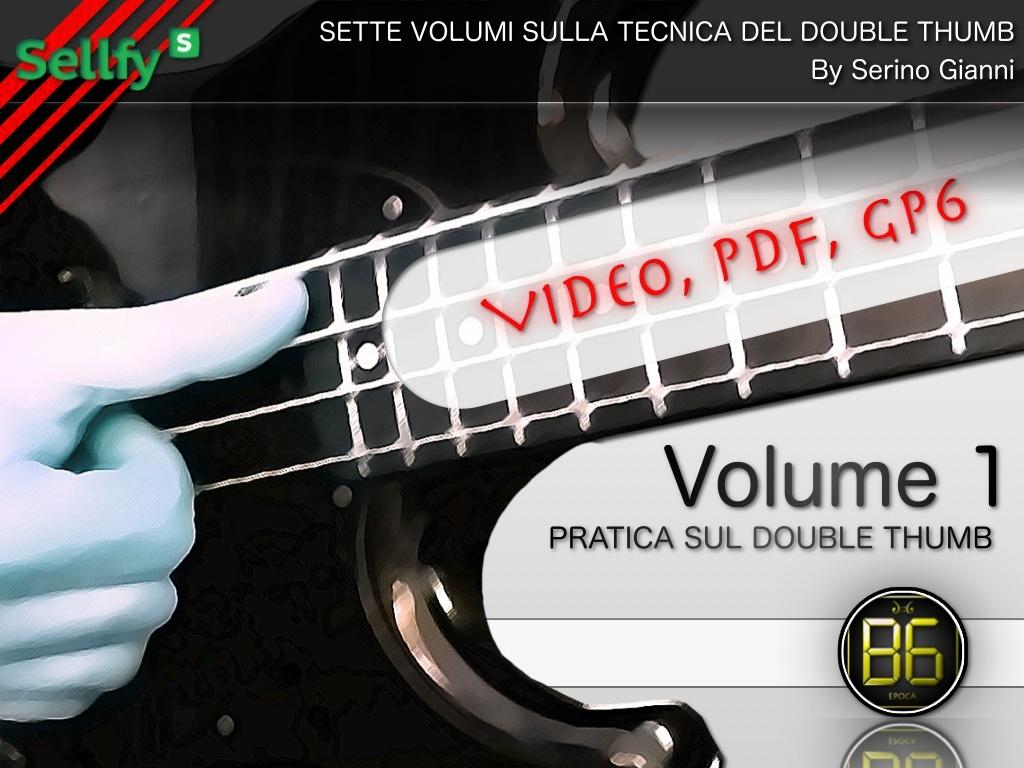 VOL 1 PRATICA DOUBLE THUMB (VIDEO, PDF, GP6)