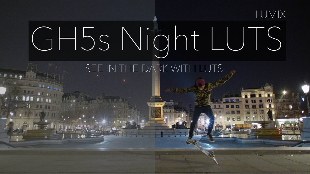 GH5s Night LUTS // SEE IN THE DARK WITH LUTS