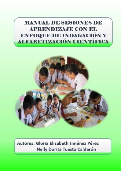 Manual de sesiones de aprendizaje, con el enfoque de indagación y alfabetización científica
