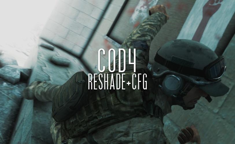 COD4 - Reshade Settings + CFG