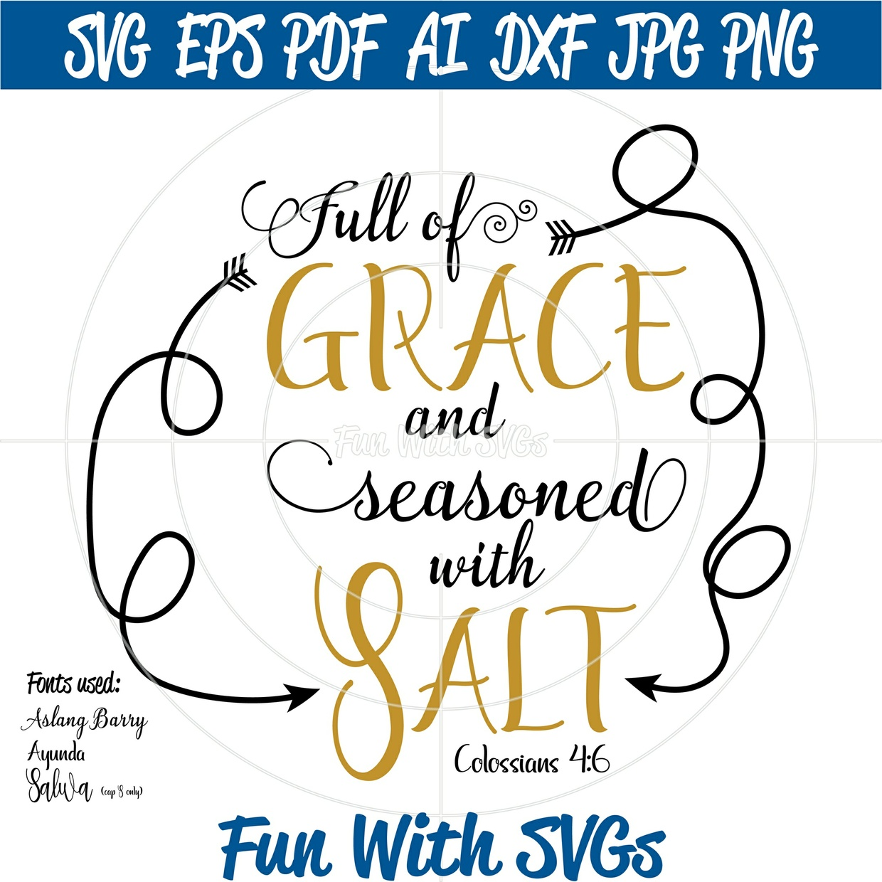 Full of Grace and Seasoned with Salt SVG, Colossians 4:6 SVG,