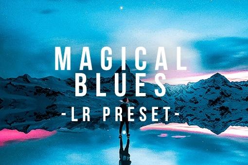Magical Blues - Lightroom Preset