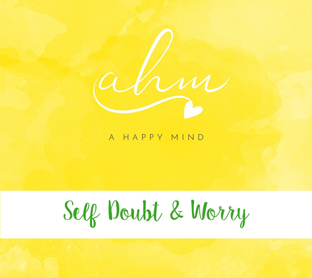 Self Doubt & Worry