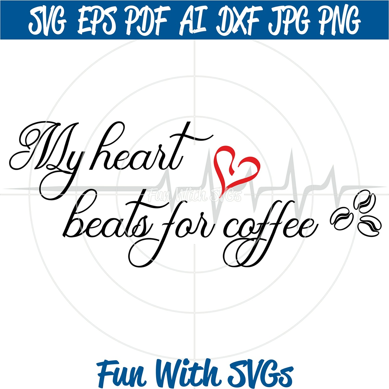 My Heart Beats for Coffee - SVG Cut File, High Resolution Printable Graphics and Editable Vector Art
