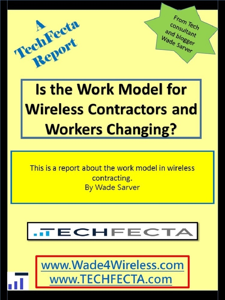 Is the Work Model for Wireless Contractors and Workers Changing? The report.