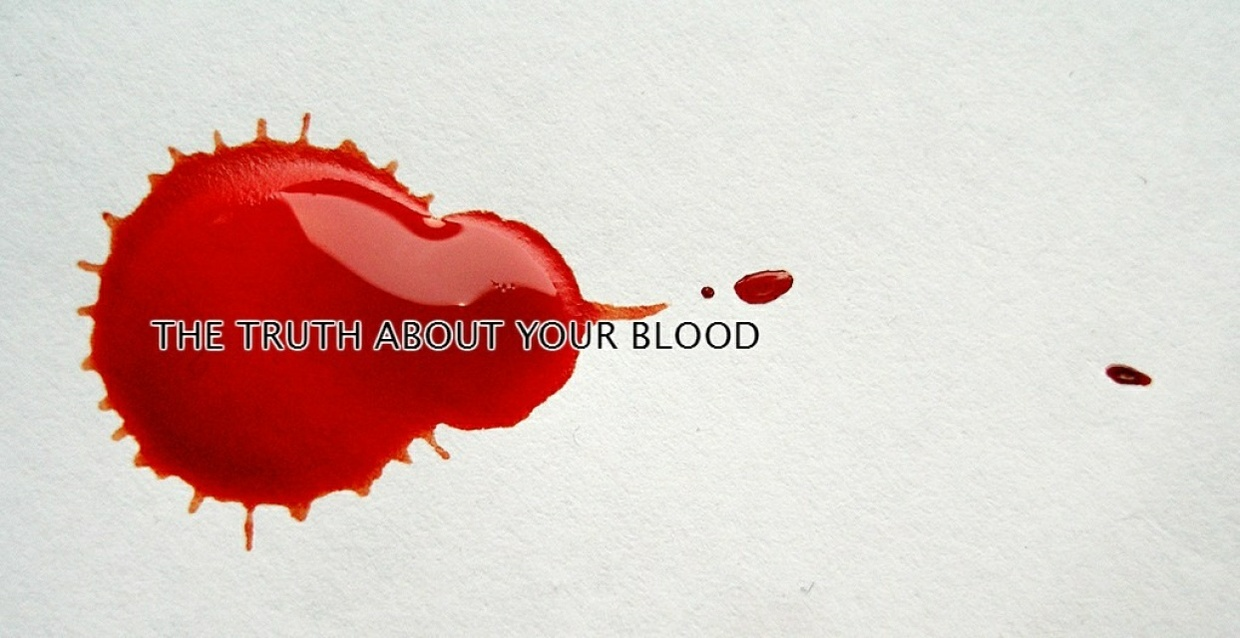 The Truth About Your Blood