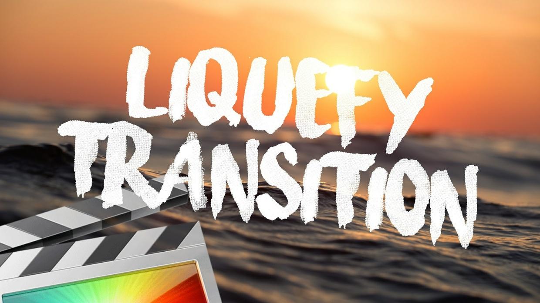 Liquefy Transition Pack - Final Cut Pro X