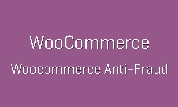 WooCommerce Anti Fraud 1.0.14 Extension